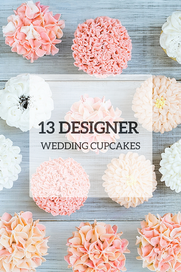 13 Delicious Designs For Wedding Cupcakes