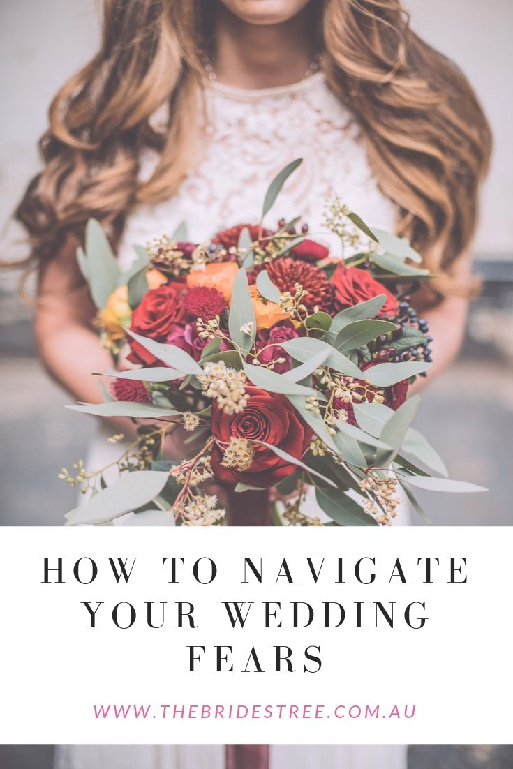 HOW TO NAVIGATE YOUR WEDDING FEARS
